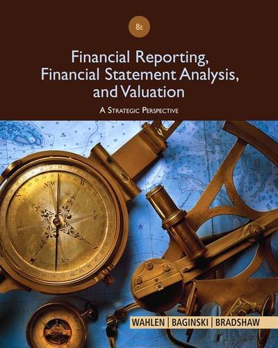Financial Reporting, Financial Statement Analysis, and Valuation: A Strategic Perspective 8th 2014 9781285190907 Front Cover