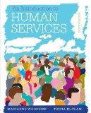 An Introduction to Human Services: With Cases and Applications (Book Only): With Cases and Applications 8th 2014 9781285749907 Front Cover