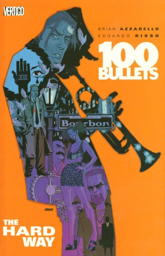 100 Bullets The Hard Way  2005 (Revised) 9781401204907 Front Cover