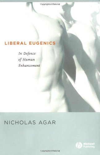 Liberal Eugenics In Defence of Human Enhancement  2004 edition cover