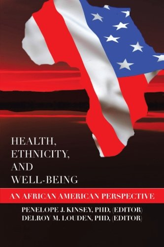 Health, Ethnicity, and Well-Being An African American Perspective  2013 9781483653907 Front Cover