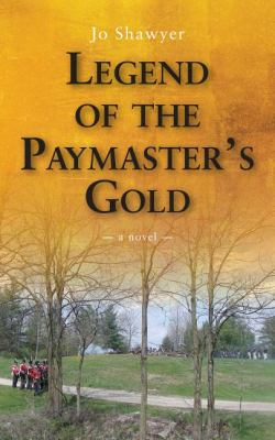 Legend of the Paymaster's Gold   2012 9781554889907 Front Cover