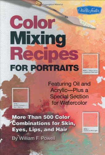 Color Mixing Recipes for Portraits More Than 500 Color Combinations for Skin, Eyes, Lips and Hair  2006 edition cover
