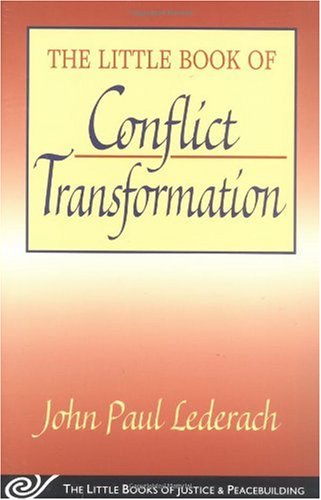 Little Book of Conflict Transformation Clear Articulation of the Guiding Principles by a Pioneer in the Field  2003 edition cover