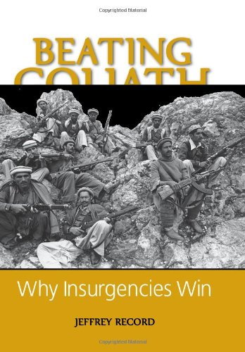 Beating Goliath Why Insurgencies Win  2007 9781597970907 Front Cover