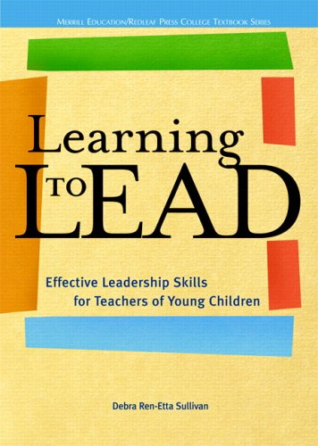 Learning to Lead Effective Leadership Skills for Teachers of Young Children  2006 edition cover