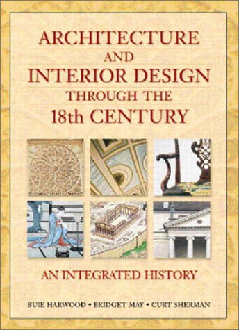 Architecture and Interior Design Through the 18th Century An Integrated History  2002 edition cover