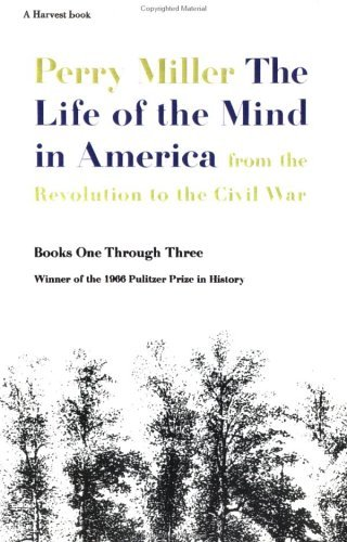 Life of the Mind in America From the Revolution to the Civil War  1970 (Reprint) edition cover