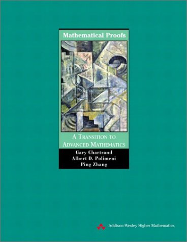 Mathematical Proofs A Transition to Advanced Mathematics  2003 edition cover