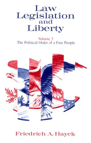 Law, Legislation and Liberty The Political Order of a Free People  1981 edition cover