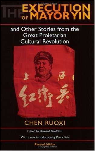 Execution of Mayor Yin and Other Stories from the Great Proletarian Cultural Revolution  2nd 2004 (Revised) edition cover