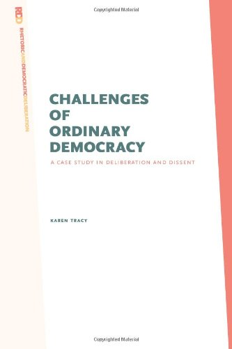 Challenges of Ordinary Democracy A Case Study in Deliberation and Dissent  2010 edition cover