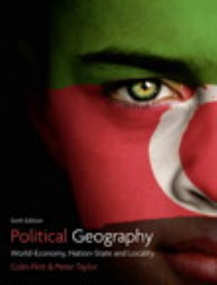Political Geography World-Economy, Nation-State and Locality 6th 2011 (Revised) edition cover
