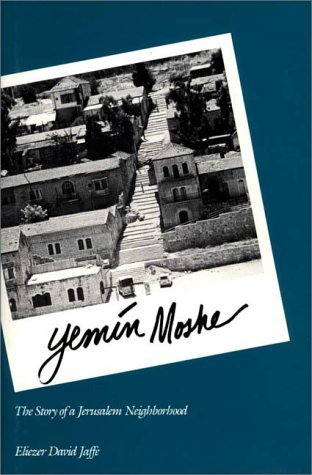 Yemin Moshe The Story of a Jerusalem Neighborhood N/A 9780275926908 Front Cover