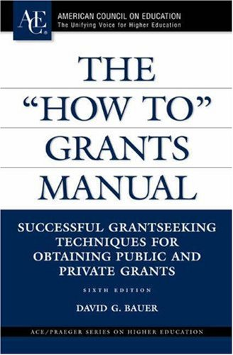 """""""How To"""" Grants Manual Successful Grantseeking Techniques for Obtaining Public and Private Grants 6th 2007 (Revised) edition cover"""