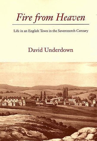 Fire from Heaven Life in an English Town in the Seventeenth Century  1994 edition cover