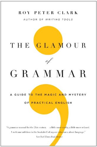 Glamour of Grammar A Guide to the Magic and Mystery of Practical English  2011 edition cover