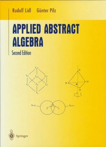 Applied Abstract Algebra  2nd 1998 (Revised) 9780387982908 Front Cover
