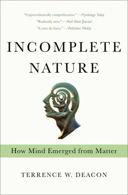 Incomplete Nature How Mind Emerged from Matter N/A edition cover
