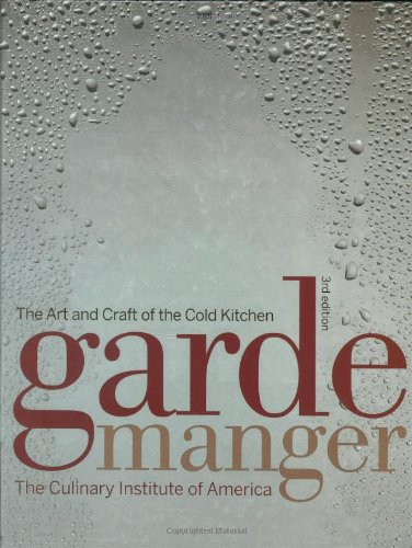 Garde Manger The Art and Craft of the Cold Kitchen 3rd 2008 edition cover