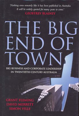 Big End of Town Big Business and Corporate Leadership in Twentieth-Century Australia  2006 9780521689908 Front Cover