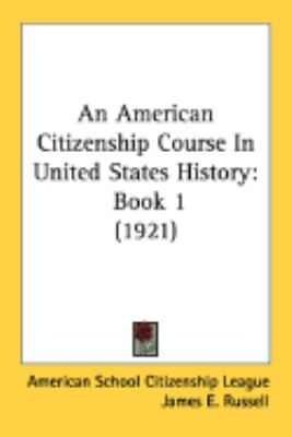 American Citizenship Course in United States History Book 1 (1921)  2008 9780548901908 Front Cover