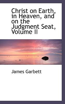 Christ on Earth, in Heaven, and on the Judgment Seat:   2008 edition cover