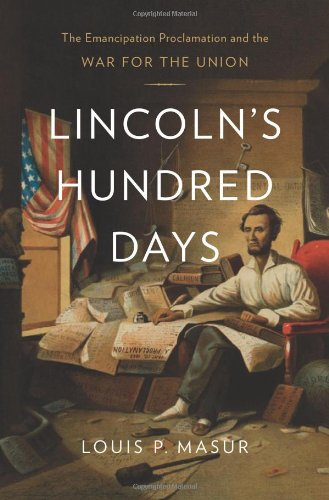Lincoln's Hundred Days The Emancipation Proclamation and the War for the Union  2012 edition cover