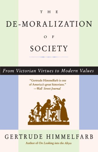 De-Moralization of Society From Victorian Virtues to Modern Values  1995 9780679764908 Front Cover
