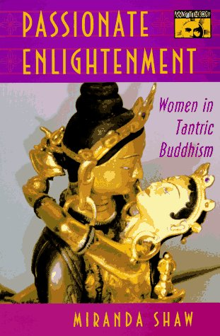 Passionate Enlightment Women in Tantric Buddhism  1996 edition cover
