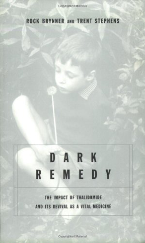 Dark Remedy The Impact of Thalidomide and Its Revival As a Vital Medicine  2001 9780738205908 Front Cover