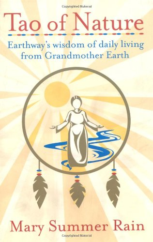 Tao of Nature Earthway's Wisdom of Daily Living from Grandmother Earth  2002 9780743407908 Front Cover