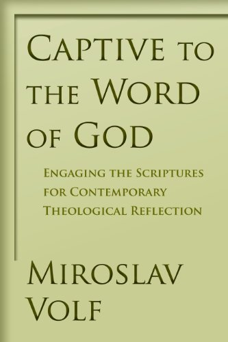 Captive to the Word of God Engaging the Scriptures for Contemporary Theological Reflection  2010 edition cover