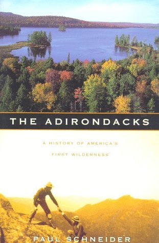Adirondacks A History of America's First Wilderness Revised 9780805059908 Front Cover