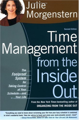Time Management from the Inside Out The Foolproof System for Taking Control of Your Schedule - And Your Life 2nd 2004 (Revised) edition cover