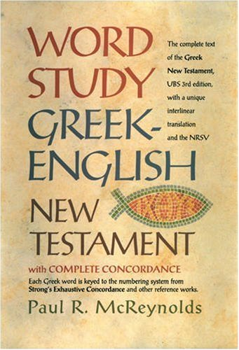 Word Study Greek-English New Testament With Complete Concordance 3rd 1999 edition cover