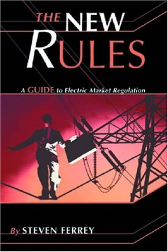 New Rules A Guide to Electric Market Regulation  2000 9780878147908 Front Cover