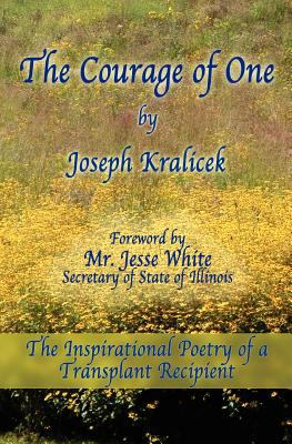 Courage of One The Inspirational Poetry of a Transplant Recipient  2005 9780976173908 Front Cover