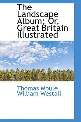 The Landscape Album; Or, Great Britain Illustrated: Including Contracts and Precedents of Contracts  2009 edition cover