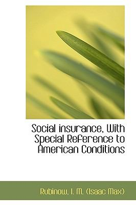 Social Insurance, with Special Reference to American Conditions N/A 9781113469908 Front Cover