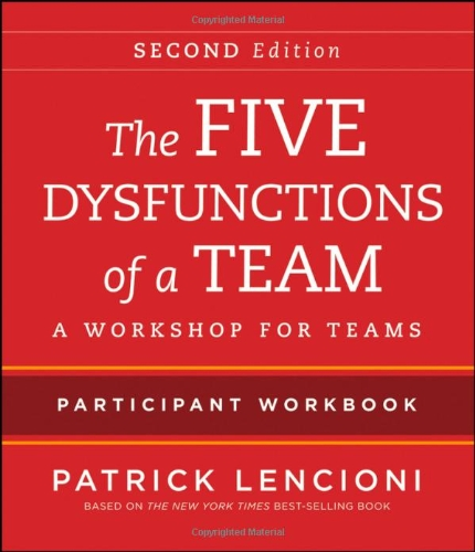 Five Dysfunctions of a Team A Workshop for Teams 2nd 2012 edition cover