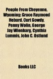 People from Cheyenne, Wyoming : Grace Raymond Hebard, Curt Gowdy, Penny Wolin, George Jay Wienbarg, Cynthia Lummis, John C. Ostlund N/A edition cover