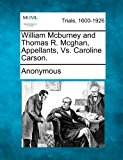 William Mcburney and Thomas R. Mcghan, Appellants, vs. Caroline Carson  N/A 9781275558908 Front Cover