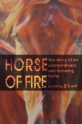 Horse of Fire The Story of an Extraordinary and Knowing Horse  2008 edition cover