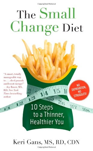 Small Change Diet 10 Steps to a Thinner, Healthier You N/A edition cover
