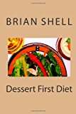 Dessert First Diet  N/A 9781484109908 Front Cover