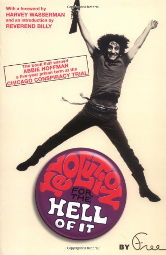 Revolution for the Hell of It The Book That Earned Abbie Hoffman a Five-Year Prison Term at the Chicago Conspiracy Trial  2005 edition cover