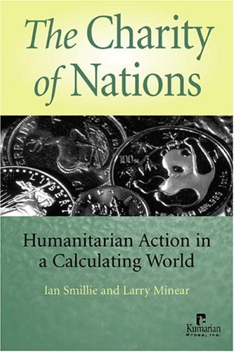 Charity of Nations Humanitarian Action in a Calculating World  2004 edition cover