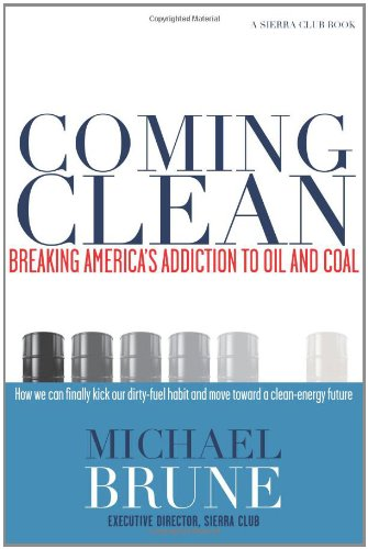 Coming Clean Breaking America's Addiction to Oil and Coal 2nd 2010 edition cover