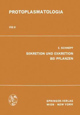 Sekretion und Exkretion Bei Pflanzen   1969 9783709154908 Front Cover